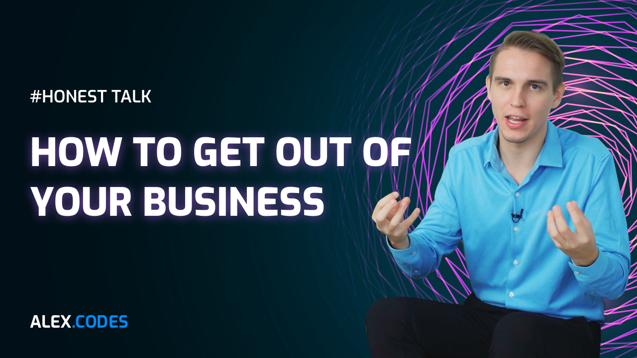 how to get out of your business