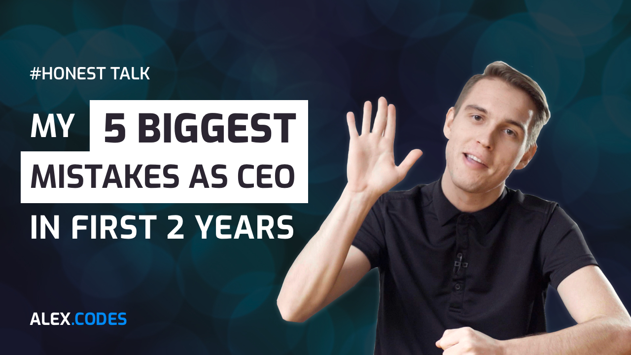 5 biggest mistakes as CEO - Alex Codes