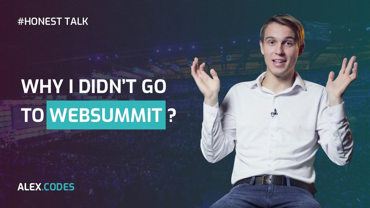 Why wouldn't I go to Web Summit?