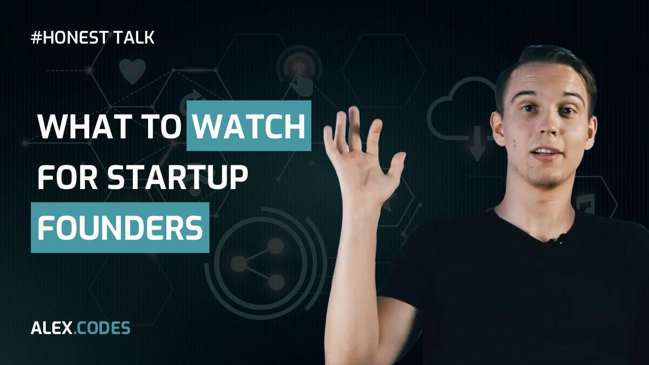What to watch for startup founders?